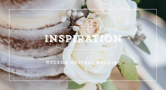 Nudes & Neutral Wedding